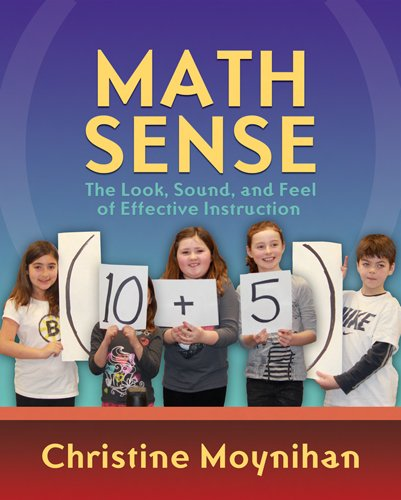 Math Sense The Look, Sound, and Feel of Effective Instruction  2012 edition cover