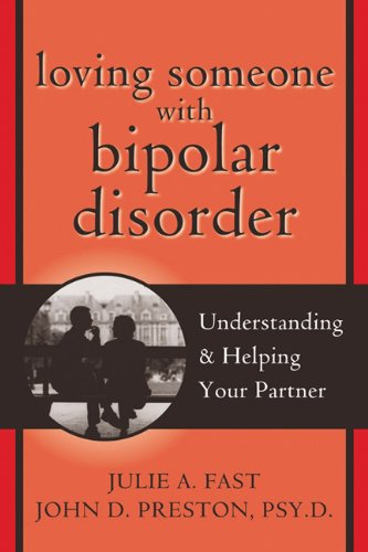 Loving Someone with Bipolar Disorder Understanding and Helping Your Partner  2004 edition cover