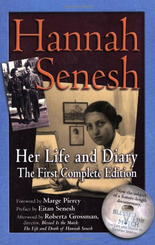 Hannah Senesh Her Life and Diary, the First Complete Edition  2007 edition cover