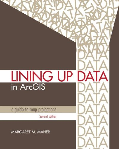 Lining up Data in ArcGIS A Guide to Map Projections 2nd 2013 edition cover