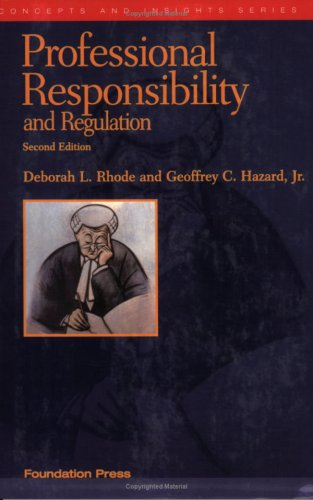 Professional Responsibility and Regulation  2nd 2007 (Revised) edition cover
