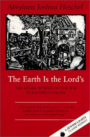 Earth Is the Lord's The Inner World of the Jew in Eastern Europe  1995 (Reprint) edition cover