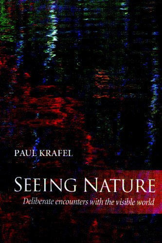 Seeing Nature Deliberate Encounters with the Visible World  1999 edition cover