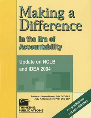 Making a Difference in the ERA of Accountability : Update on NCLB and IDEA 2004  2005 edition cover