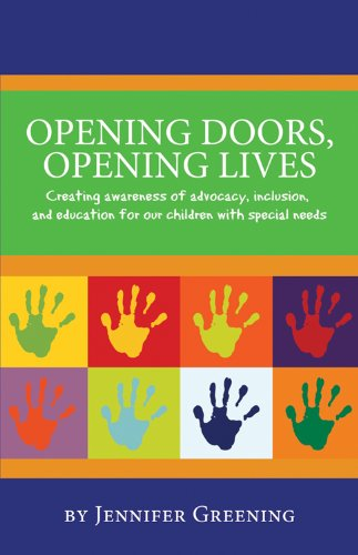 Opening Doors, Opening Lives Creating Awareness of Advocacy, Inclusion, and Education for Our Children with Special Needs N/A edition cover