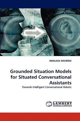 Grounded Situation Models for Situated Conversational Assistants N/A 9783838312422 Front Cover