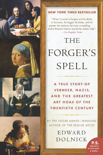 Forger's Spell A True Story of Vermeer, Nazis, and the Greatest Art Hoax of the Twentieth Century N/A edition cover