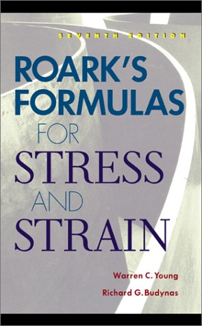 Roark's Formulas for Stress and Strain  7th 2002 (Revised) edition cover