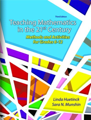 Teaching Mathematics for the 21st Century Methods and Activities for Grades 6-12 3rd 2008 edition cover