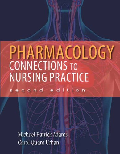 Pharmacology Connections to Nursing Practice 2nd 2013 (Revised) edition cover