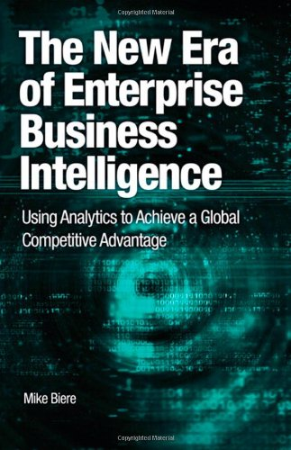 New Era of Enterprise Business Intelligence Using Analytics to Achieve a Global Competitive Advantage  2011 edition cover