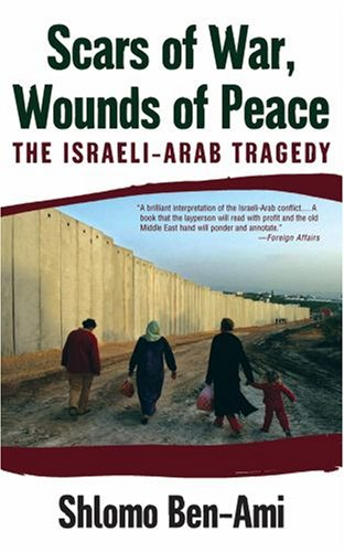 Scars of War, Wounds of Peace The Israeli-Arab Tragedy N/A 9780195325423 Front Cover