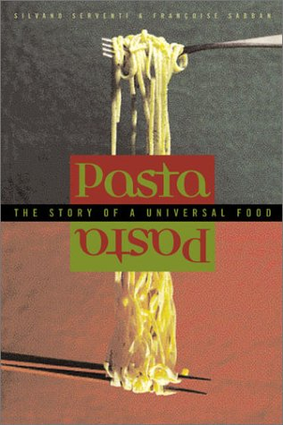 Pasta The Story of a Universal Food  2002 9780231124423 Front Cover