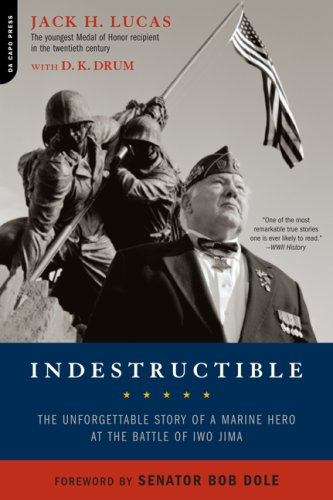 Indestructible The Unforgettable Story of a Marine Hero at the Battle of Iwo Jima  2007 9780306815423 Front Cover