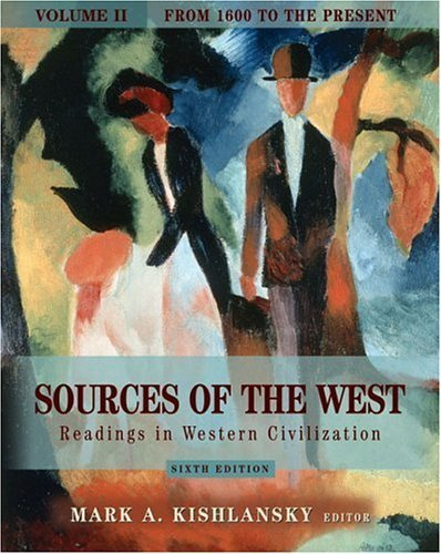 Sources of the West Readings in Western Civilization from 1600 to the Present 6th 2006 (Revised) 9780321243423 Front Cover