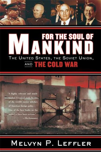 For the Soul of Mankind The United States, the Soviet Union, and the Cold War  2008 edition cover