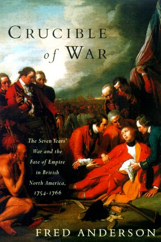 Crucible of War The Seven Years' War and the Fate of Empire in British North America, 1754-1766 N/A edition cover