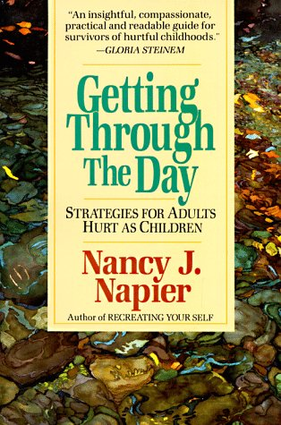 Getting Through the Day Strategies for Adults Hurt As Children N/A edition cover
