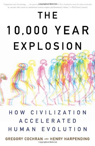 10,000 Year Explosion How Civilization Accelerated Human Evolution  2010 edition cover