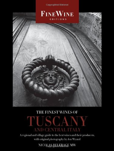 Finest Wines of Tuscany and Central Italy A Regional and Village Guide to the Best Wines and Their Producers  2009 edition cover