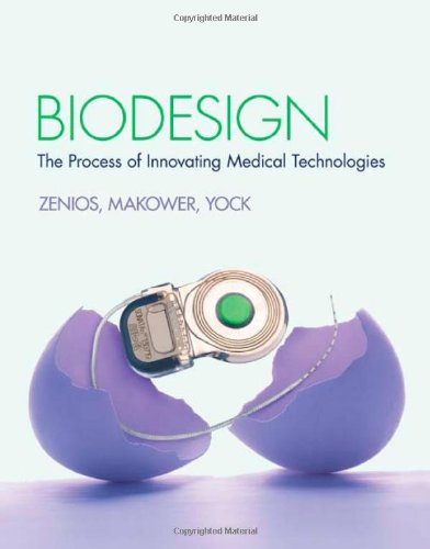 Biodesign The Process of Innovating Medical Technologies  2010 edition cover