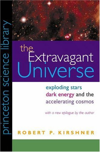 Extravagant Universe Exploding Stars, Dark Energy, and the Accelerating Cosmos  2003 (Revised) edition cover