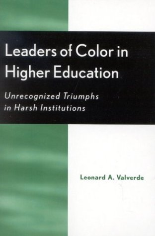 Leaders of Color in Higher Education Unrecognized Triumphs in Harsh Institutions  2003 9780759105423 Front Cover