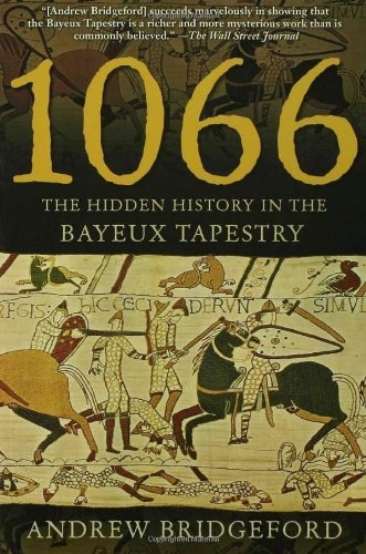 1066 The Hidden History in the Bayeux Tapestry  2006 edition cover