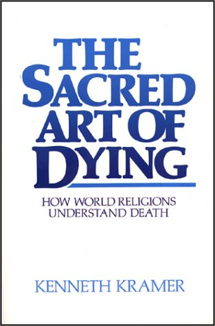 Sacred Art of Dying How the World Religions Understand Death  1988 edition cover