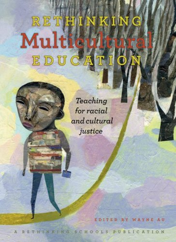 Rethinking Multicultural Education Teaching for Racial and Cultural Justice  2009 edition cover