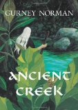 ANCIENT CREEK:A FOLKTALE       N/A edition cover