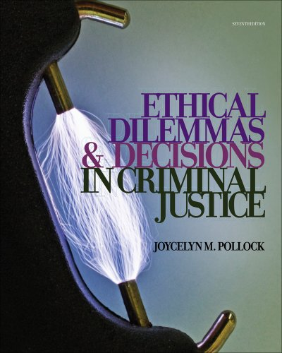 Ethical Dilemmas and Decisions in Criminal Justice  7th 2012 edition cover