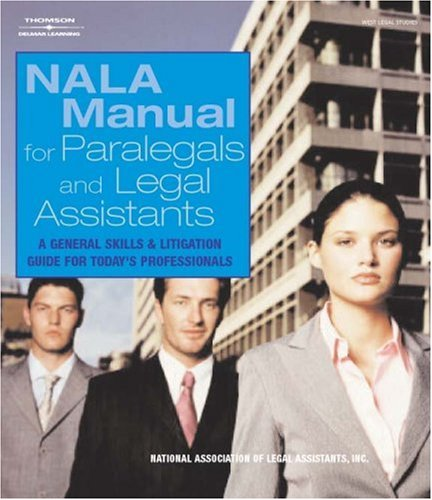 NALA Manual for Legal Assistants A General Skills and Litigation Guide for Today's Professionals 4th 2005 (Revised) edition cover