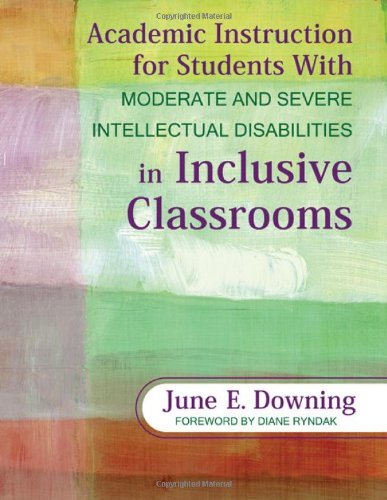 Academic Instruction for Students with Moderate and Severe Intellectual Disabilities in Inclusive Classrooms   2010 edition cover