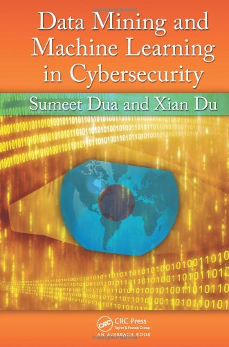 Data Mining and Machine Learning in Cybersecurity   2011 9781439839423 Front Cover