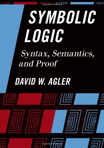 Symbolic Logic Syntax, Semantics, and Proof  2012 edition cover