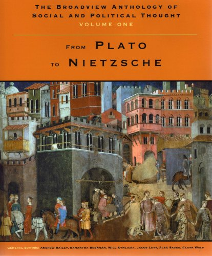 The Broadview Anthology of Social and Political Thought: From Plato to Nietzsche 1st 2008 edition cover