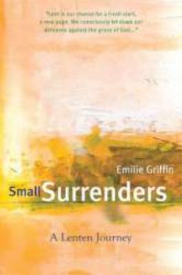 Small Surrenders A Lenten Journey N/A 9781557256423 Front Cover