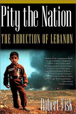 Pity the Nation The Abduction of Lebanon 4th 2002 9781560254423 Front Cover