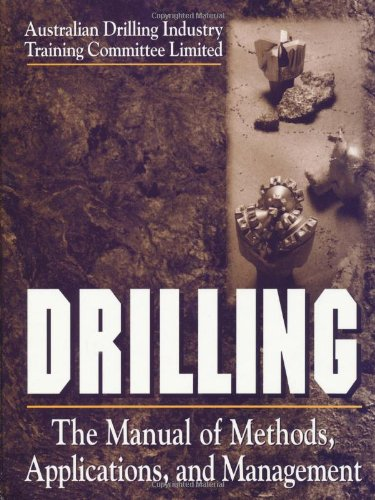 Drilling The Manual of Methods, Applications and Management 4th 1997 edition cover