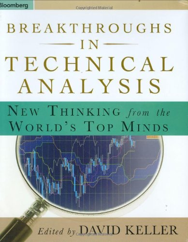 Breakthroughs in Technical Analysis New Thinking from the World's Top Minds  2007 9781576602423 Front Cover