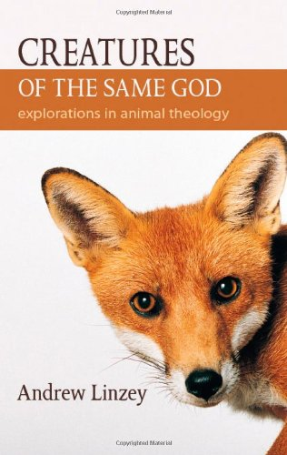 Creatures of the Same God Explorations in Animal Theology  2009 edition cover
