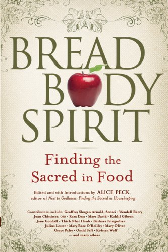 Bread, Body, Spirit Finding the Sacred in Food  2008 edition cover