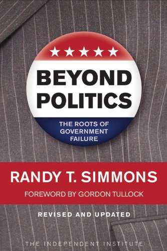 Beyond Politics The Roots of Government Failure  2011 edition cover