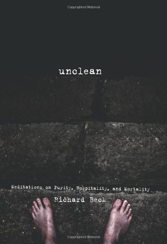 Unclean Meditations on Purity, Hospitality, and Mortality N/A edition cover