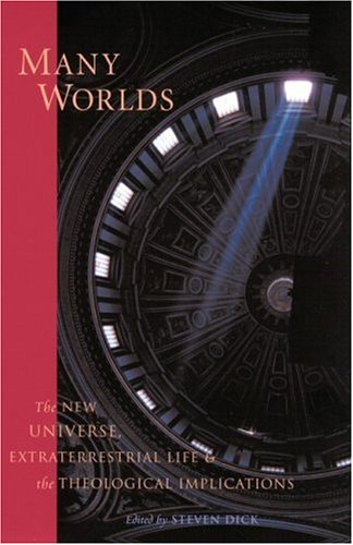 Many Worlds The New Universe, Extraterrestrial Life and the Theological Implications  2000 edition cover