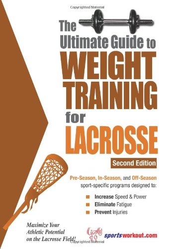 Ultimate Guide to Weight Training for Lacrosse  2nd 9781932549423 Front Cover