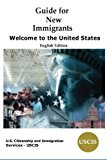 Guide for New Immigrants Welcome to the United States N/A 9781936583423 Front Cover