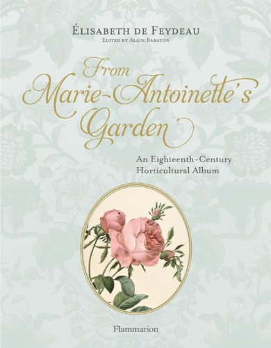 From Marie-Antoinette's Garden An Eighteenth-Century Horticultural Album  2013 9782080201423 Front Cover