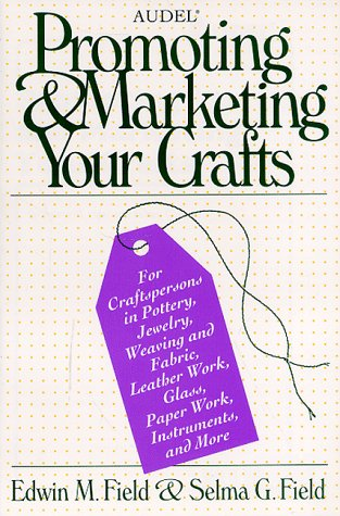 Audel Promoting and Marketing Your Crafts   1994 9780025377424 Front Cover